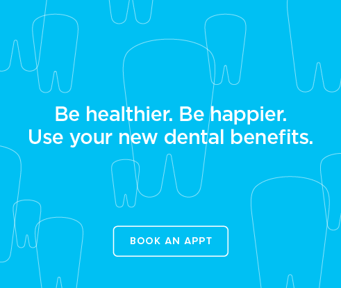 Be Heathier, Be Happier. Use your new dental benefits. - Bernardo Heights Dental Group